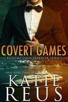 Covert Games ebook by Katie Reus
