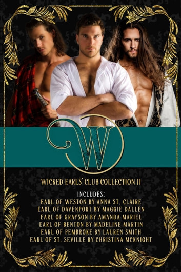 Wicked Earls Club - Wicked Earls Club, #2 ebook by Tammy Andresen,Anna St. Claire,Maggie Dallen,Amanda Mariel,Madeline Martin,Lauren Smith,Christina McKnight