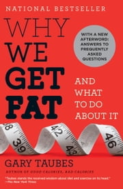 Why We Get Fat: And What to Do About It - And What to Do About It ebook by Gary Taubes
