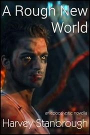 A Rough New World ebook by Harvey Stanbrough