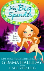 Hey Big Spender ebook by Gemma Halliday,T. Sue VerSteeg