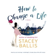 How to Change a Life audiobook by Stacey Ballis