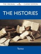 The Histories - The Original Classic Edition ebook by Tacitus Tacitus