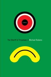The Sheriff of Yrnameer - A Novel ebook by Michael Rubens