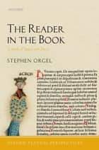 The Reader in the Book: A Study of Spaces and Traces ebook by Stephen Orgel
