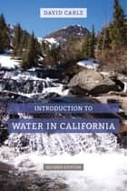 Introduction to Water in California ebook by David Carle