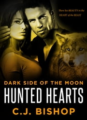 Dark Side of the Moon - Hunted Hearts, #2 ebook by CJ Bishop