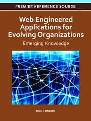Web Engineered Applications for Evolving Organizations - Emerging Knowledge ebook by Ghazi Alkhatib