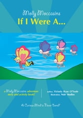 If I Were A... - Molly Moccasins ebook by Victoria Ryan O'Toole