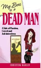 My Boss is A Dead Man ebook by Christina Harlin