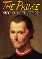 THE PRINCE - [Free Audio Links] ebook by Nicolo Machiavelli,W. K. Marriott