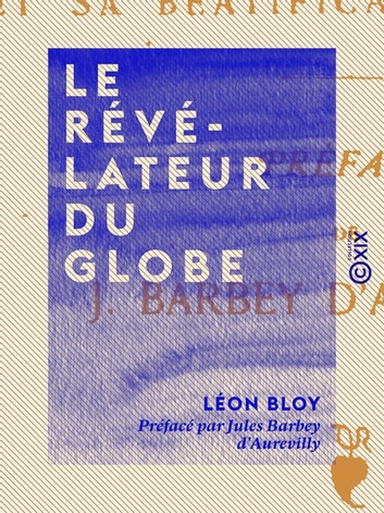 Le Révélateur du globe - Christophe Colomb et sa béatification future ebook by Léon Bloy,Jules Barbey d'Aurevilly