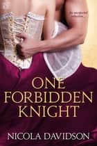 One Forbidden Knight ebook by Nicola Davidson