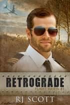 Retrograde ebook by RJ Scott