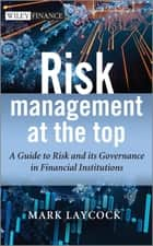 Risk Management At The Top ebook by Mark Laycock