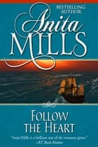 Follow the Heart 電子書籍 by Anita Mills