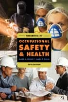 Fundamentals of Occupational Safety and Health ebook by Mark A. Friend,James P. Kohn