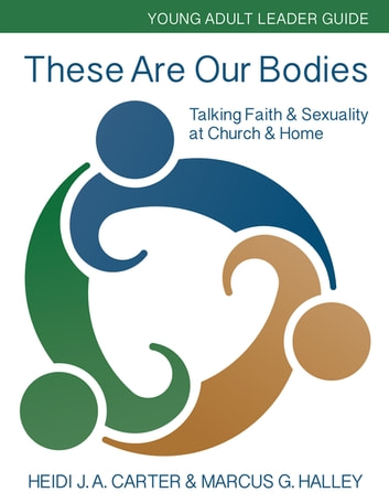 These are our bodies ebook by marcus halley 9780898690279 these are our bodies talking faith sexuality at church home young adult fandeluxe Images