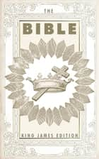 The Bible - King James Edition ebook by Random House