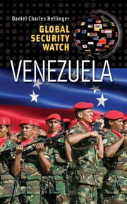 Global Security Watch—Venezuela ebook by Daniel Charles Hellinger