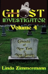 Ghost Investigator Volume 4 ebook by Linda Zimmermann