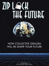 ZIP LOCK THE FUTURE ebook by Washington, G, W
