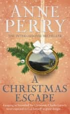 A Christmas Escape (Christmas Novella 13) - A festive murder mystery set on a lonely Italian island ebook by Anne Perry