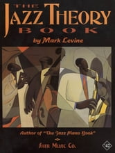 The Jazz Theory Book ebook by SHER Music,Mark Levine