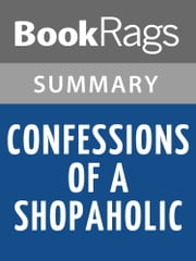 Confessions of a Shopaholic by Madeleine Wickham Summary & Study Guide ebook by BookRags