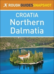 The Rough Guide Snapshot Croatia: Northern Dalmatia ebook by Rough Guides