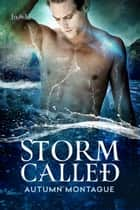 Storm Called ebook by Autumn Montague