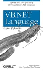 VB.NET Language Pocket Reference ebook by Steven Roman, PhD,Ron Petrusha,Paul Lomax