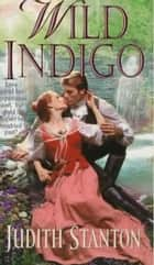 Wild Indigo ebook by Judith Stanton