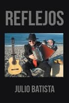 Reflejos ebook by Julio Batista