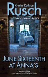 June Sixteenth at Anna's ebook by Kristine Kathryn Rusch