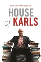 House of Karls ebook by Dr Karl Kruszelnicki