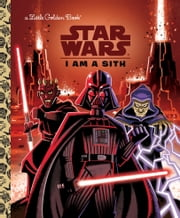 I Am a Sith (Star Wars) ebook by Golden Books