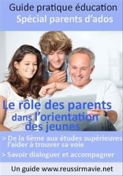 Le rôle des parents dans l'orientation des jeunes ebook by Kobo.Web.Store.Products.Fields.ContributorFieldViewModel