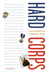 Hard Corps - From Gangster to Marine Hero ebook by Marco Martinez