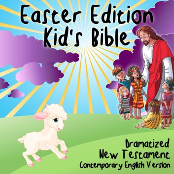 Kid's Bible CEV - Easter Edition audiobook by Casscom Media