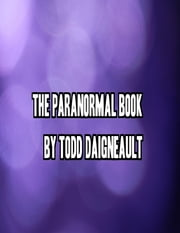 The Paranormal Book ebook by Todd Daigneault