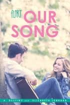 Our Song ebook by A. Destiny, Elizabeth Lenhard