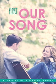 Our Song ebook by A. Destiny,Elizabeth Lenhard