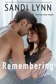 Remembering You ebook by Sandi Lynn
