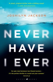 Never Have I Ever - 'One hell of a thriller' Heat ebook by Joshilyn Jackson