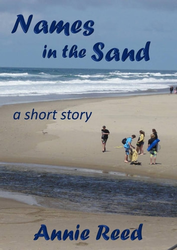 Names in the Sand [a short story] ebook by Annie Reed