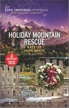 Holiday Mountain Rescue ebook by Katy Lee, Hope White