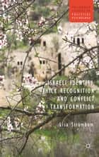 Israeli Identity, Thick Recognition and Conflict Transformation ebook by L. Strombom