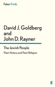 The Jewish People - Their History and Their Religion ebook by David J. Goldberg,John D Rayner