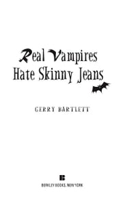 Real Vampires Hate Skinny Jeans ebook by Gerry Bartlett